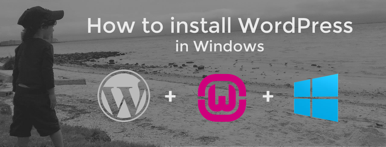 How to install WordPress on your Windows machine for local web development and testing